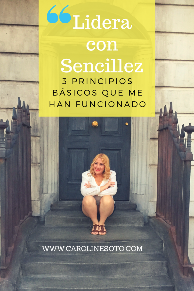 Lidera con sencillez – 3 Principios básicos que me han funcionado